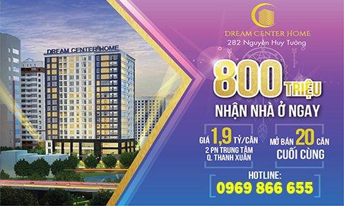 Dự án Chung cư Dream Center Home  – Số 282 Nguyễn Huy Tưởng, Thanh Xuân, Hà Nội.